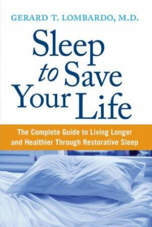 Sleep To Save Your Life by Gerard Lombardo