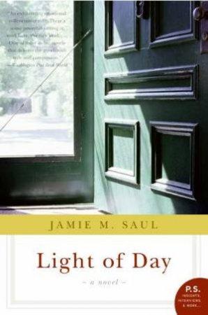 Light of Day: A Novel by Jamie M. Saul