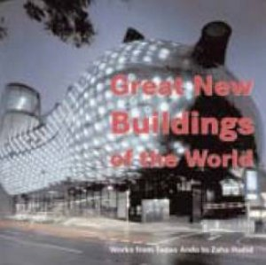 Great New Buildings Of The World by Ana G Canizares