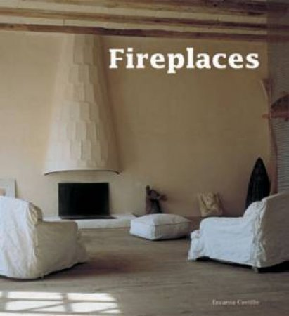 Fireplaces by Encarna Castillo