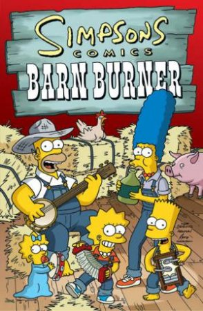 Simpsons Comics: Barn Burner by Matt Groening