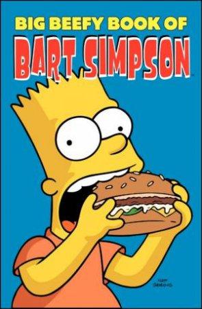 Big Beefy Book Of Bart Simpson by Matt Groening