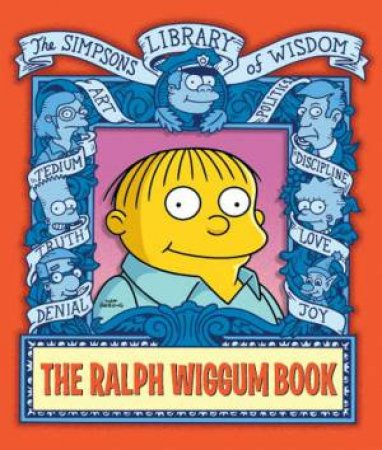 The Simpsons Library Of Wisdom: The Ralph Wiggum Book by Matt Groening