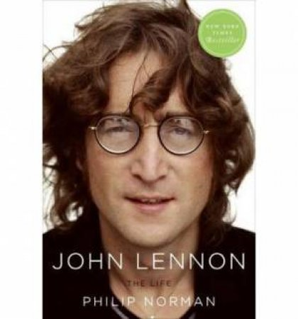 John Lennon: Life by Philip Norman