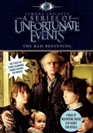 A Series Of Unfortunate Events: The Bad Beginning - Movie Tie In by Lemony Snicket