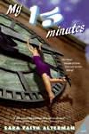 My 15 Minutes by Sara Faith Alterman