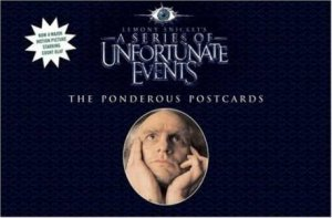A Series Of Unfortunate Events: The Ponderous Postcards by Lemony Snicket