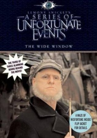 A Series Of Unfortunate Events: The Wide Window - Movie Tie-In by Lemony Snicket