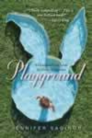 Playground: A Childhood Lost Inside The Playboy Mansion by Jennifer Saginor