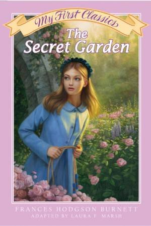 My First Classics: The Secret Garden by Frances Hodgson Burnett