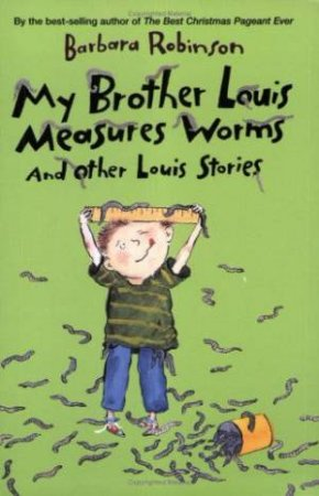 My Brother Louis Measures Worms . . . And Other Louis Stories by Barbara Robinson