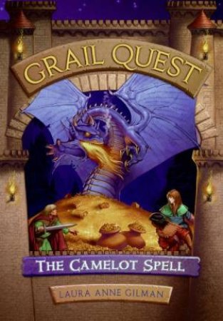 Grail Quest #1: The Camelot Spell by Laura Anne Gilman