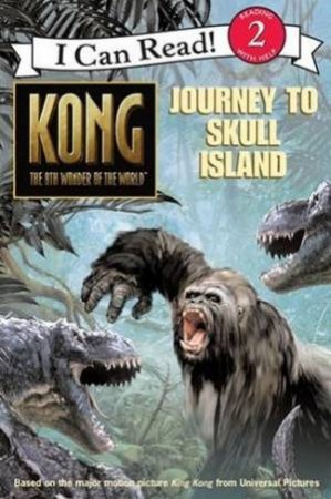 Kong: Journey To Skull Island - I Can Read Lvl 2 by Unknown