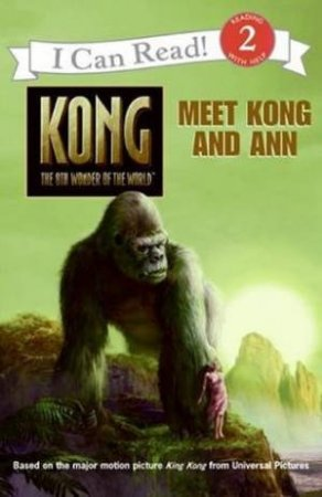 Kong: Meet Kong And Ann - I Can Read Lvl 2 by Unknown