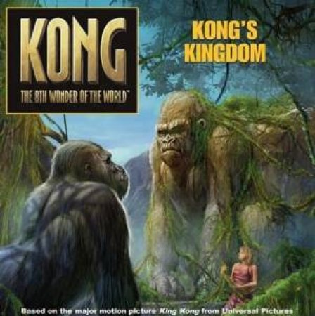 Kong: Kong's Kingdom by Unknown