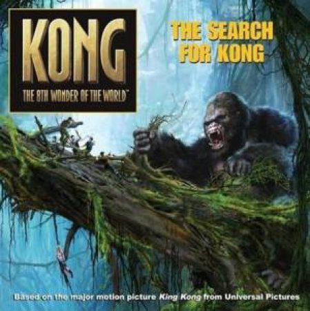 Kong: The Search For Kong by Unknown