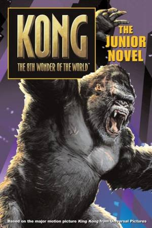King Kong: The Junior Novel by Unknown