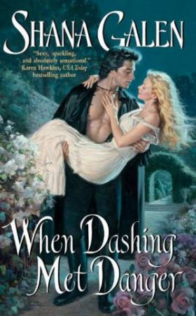 When Dashing Met Danger by Shana Galen