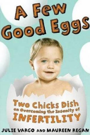 A Few Good Eggs by Julie Vargo & Maureen Regan