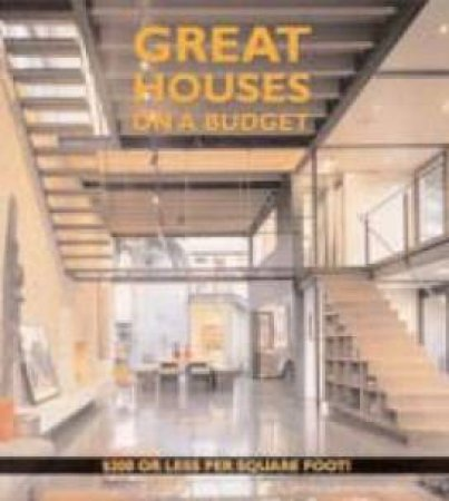Great Houses On A Budget by James Grayson Trulove