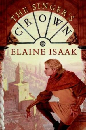 The Singer's Crown by Elaine Isaak