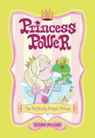 The Perfectly Proper Prince by Suzanne Williams