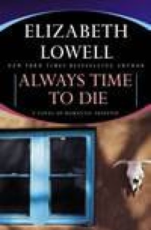 Always Time To Die - CD by Elizabeth Lowell