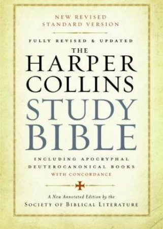 The HarperCollins Study Bible by Harold W. Attridge and Society Of Biblical Literat