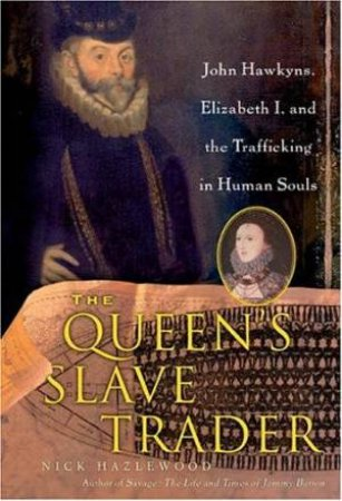 The Queen's Slave Trader by Nick Hazlewood