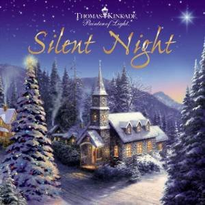 Silent Night by Joseph Mohr & Thomas Kinkade