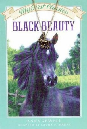 My First Classics: Black Beauty by Anna Sewell