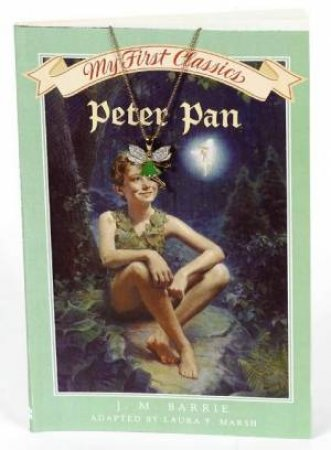 My First Classics: Peter Pan by J M Barrie