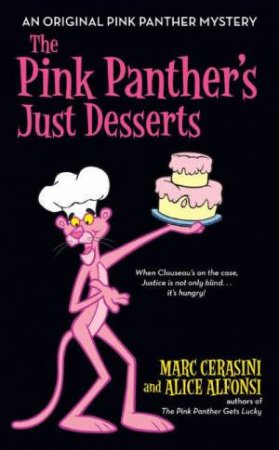The Pink Panther's Just Desserts by Marc Cerasini & Alice Alfonsi