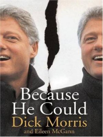 Because He Could by Dick Morris & Eileen McGann