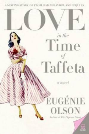Love In The Time Of Taffeta by Eugenie Olson
