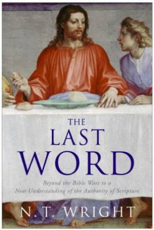 The Last Word by N T Wright