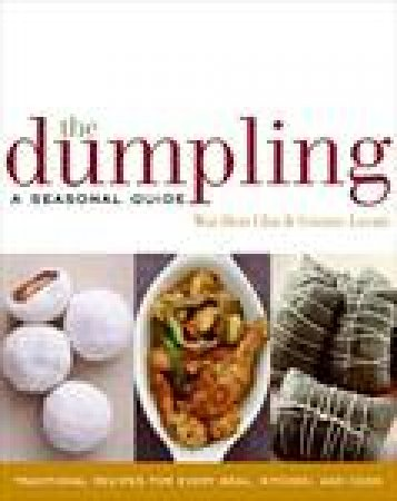 Dumpling: A Seasonal Guide by Wai Hon Chu & Connie Lovatt