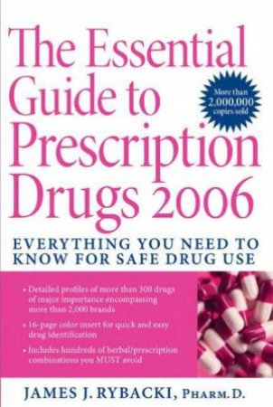 The Essential Guide Prescription Drugs 2006 by James J Rybacki