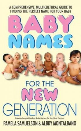 Baby Names For A New Generation by Pamela Samuelson & Albry Montalbano