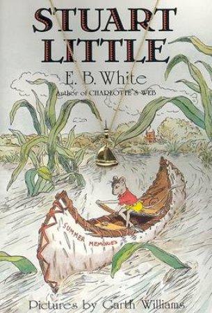 Stuart Little by E B White & Garth Williams