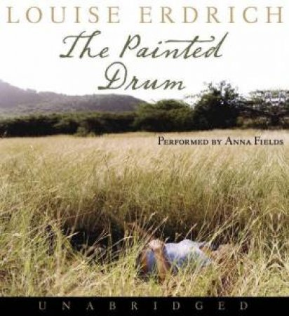 The Painted Drum Unabridged CD by Louise Erdrich