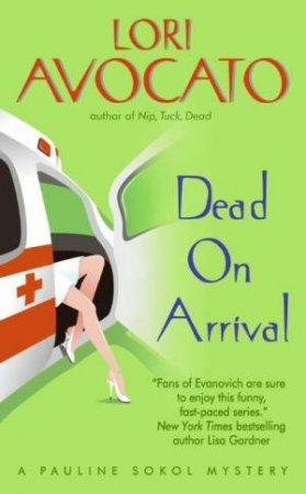 Dead On Arrival by Lori Avocato