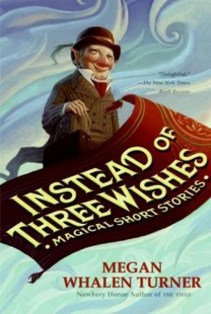 Instead Of Three Wishes by Megan Whalen Turner