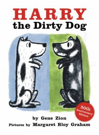 Harry The Dirty Dog: 50th Anniversary Edition by Gene Zion