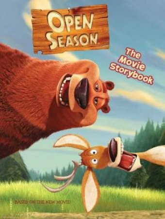 Open Season: The Movie Storybook by Kate Egan