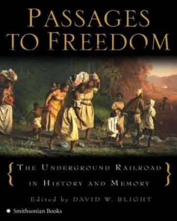 Passages To Freedom by David Blight