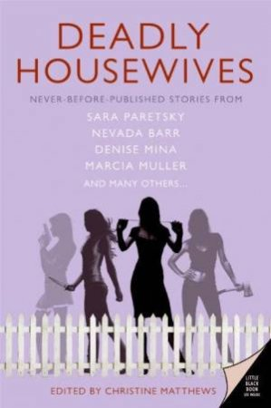 Deadly Housewives by Christine Matthews (Ed)