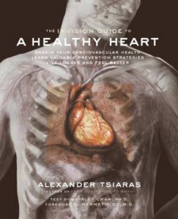 The In Vision Guide To A Healthy Heart by Alexander Tsiaras