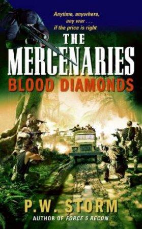 The Mercenaries: Blood Diamonds by P W Storm