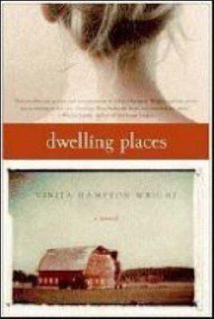 Dwelling Places: A Novel by Vinita Hampton Wright
